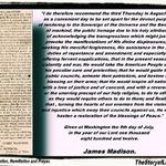 This it the text of James Madison's August, 1812 Humiliation and Prayer Fast Proclamation; as printed in the Independent Chronicle on July 20, 1812.